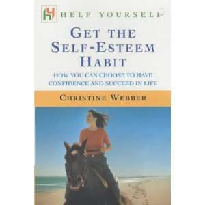 : Get the Self Esteem Habit (9780340786505): Christine Webber: Books