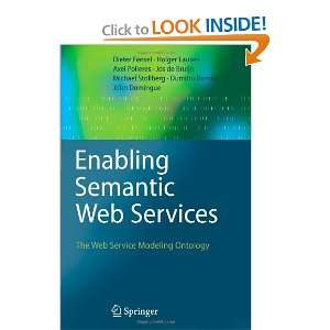 Enabling Semantic Web Services: The Web Service Modeling