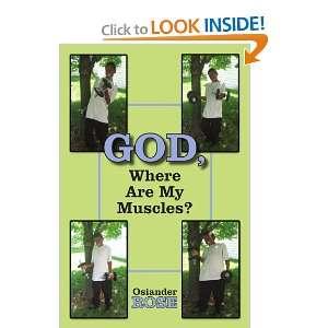 : God, Where Are My Muscles? (9781420879797): Yvette Lane Rose: Books