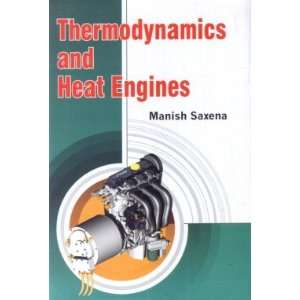 Thermodynamics and Heat Engines (9788126146093): Manish Saxena: Books