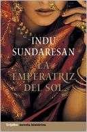 La emperatriz del sol Indu Sundaresan