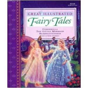 Great Illustrated Fairy Tales: Cinderella, Little Mermaid
