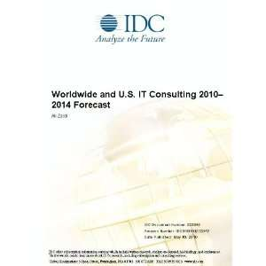 Worldwide and U.S. IT Consulting 2010-2014 Forecast Ali Zaidi