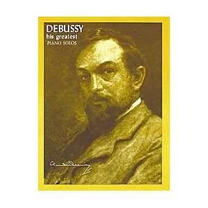Debussy   His Greatest Piano Solos Composer Claude Debussy