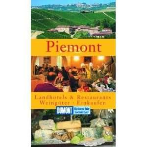 Piemont. Landhotels und Restaurants, Weingüter, Einkaufen