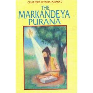 The Markandeya: Purana (Great Epics of India: Purana 7