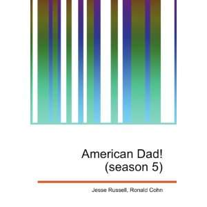American Dad! (season 5): Ronald Cohn Jesse Russell: Books