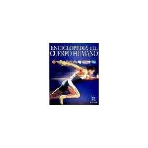 Enciclopedia Del Cuerpo Humano (Spanish Edition