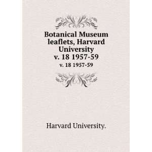 , Harvard University. v. 18 1957 59 Harvard University. Books