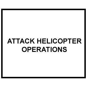 Attack Helicopter Operations (U.S. Army Field Manual, FM 1