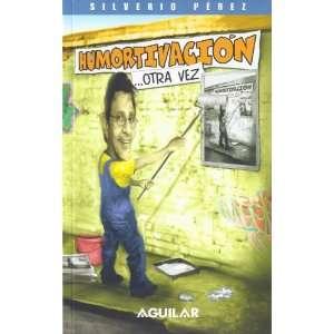 Humortivacionotra Vez + CD (9781575819136) Silverio Perez Books