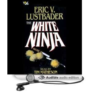 Ninja (Audible Audio Edition): Eric V. Lustbader, Tim Matheson: Books