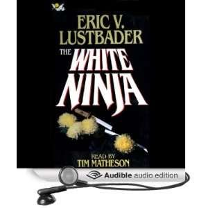 Ninja (Audible Audio Edition): Eric V. Lustbader, Tim Matheson: Books