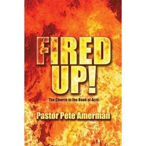 Church in the Book of Acts (9781424175765) Pastor Pete Amerman Books