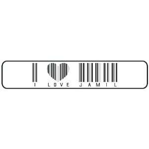 I LOVE JAMIL BAR CODE  STREET SIGN