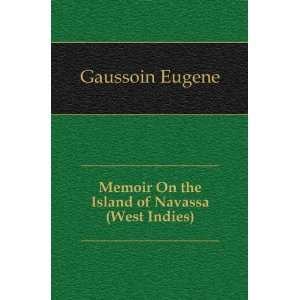 Memoir On the Island of Navassa (West Indies) Gaussoin