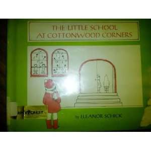 School at Cottonwood Corners (9780060252267) Eleanor Schick Books
