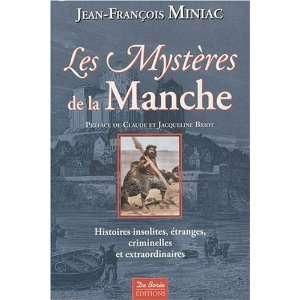 mystères de la Manche (9782844949684): Jean François Miniac: Books