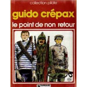 Le Point De Non Retour (9782205021950) Crepax Guido