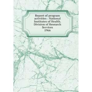 Report of program activities  National Institutes of
