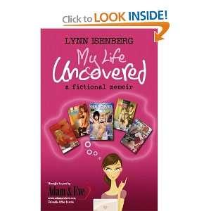MY LIFE UNCOVERED (9780977892372) Lynn Isenberg Books