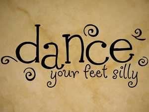 DANCE YOUR FEET SILLY BALLET Vinyl Wall Decal Art NEW