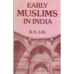 Early Muslims in India (9780836412703) Kishori Saran Lal Books