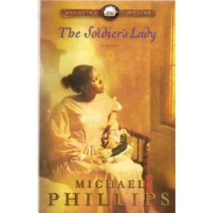 Soldiers Lady   Carolina Cousins, Book 2 Michael Phillips Books