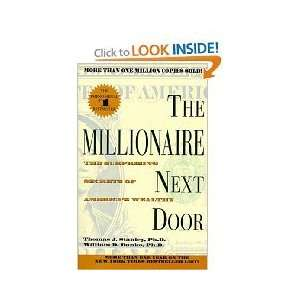 The Millionaire Next Door: Ph. D., William D. Danko, Ph. D