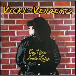Cry Now Smile Later: Vicky and the Vengents: Music