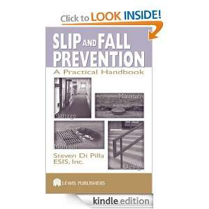 Slip and Fall Prevention: A Practical Handbook: Steven Di Pilla