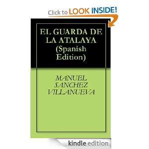 EL GUARDA DE LA ATALAYA (Spanish Edition) MANUEL SANCHEZ VILLANUEVA