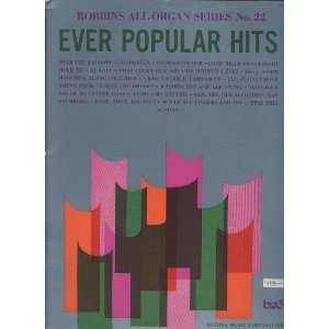 Ever Popular Hits (Robbins All organ series #22): various