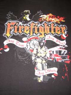 FireFighter Any Time Any Place Any Where Tshirt EMT EMS Volunteer