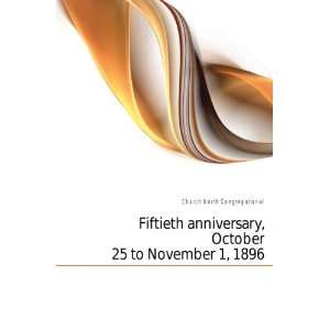 Fiftieth anniversary, October 25 to November 1, 1896