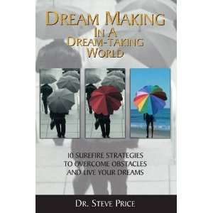 Dream Making in a Dream Taking World (9788182745797