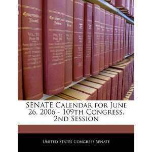 SENATE Calendar for June 26, 2006   109th Congress, 2nd