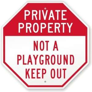 Private Property Not A Playground Keep Out High Intensity