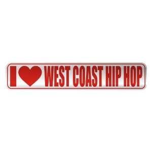 I LOVE WEST COAST HIP HOP  STREET SIGN MUSIC