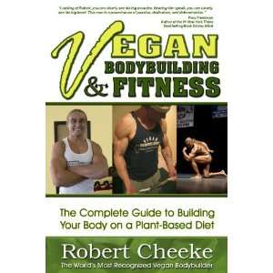 Vegan Bodybuilding & Fitness [Perfect Paperback] Robert Cheeke Books