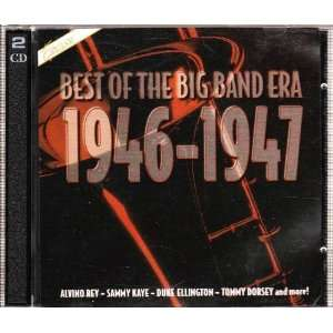 Best of the Big Band Era. 1946 1947 Various Artists