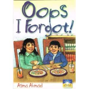Oops I Forgot (9780955430237): Asma Ahmed: Books