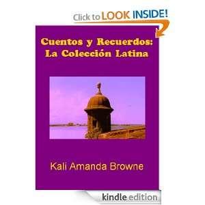 Cuentos y Recuerdos: La Colección Latina (Spanish Edition): Kali