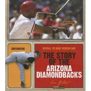 Story of the Arizona Diamondbacks (Baseball The Great American Game