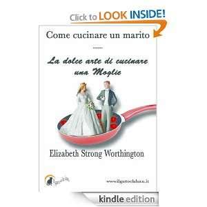 un marito   La dolce arte di cucinare una moglie (Italian Edition