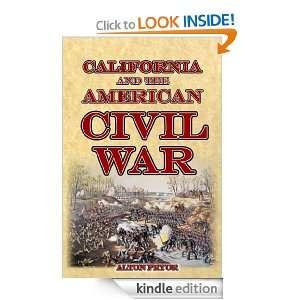 California and the American Civil War Alton Pryor  Kindle