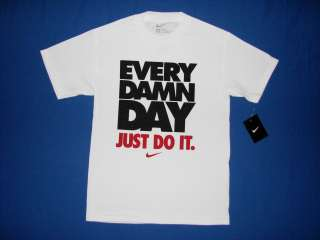 Nike Mens Every Damn Day Just Do It T Shirt White NWT