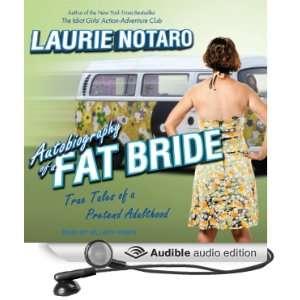 Autobiography of a Fat Bride True Tales of a Pretend