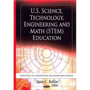 U.S. Science, Technology, Engineering and Math (Stem) Education