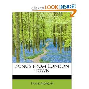 Songs from London Town (9781113900289) Frank Morgan Books
